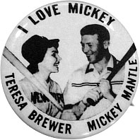 Teresa Brewer, Mickey Mantle
